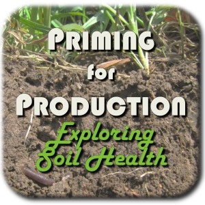 priming for production podcast- exploring soil health